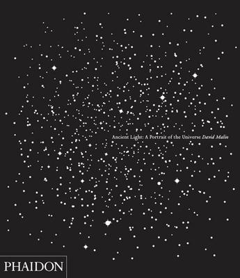 David Malin: Ancient Light: A Portrait of the Universe - Malin, David