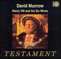 David Munrow: Henry VIII and His Six Wives - Early Music Consort of London; David Munrow (conductor)