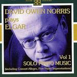 David Owen Noris plays Elgar, Vol. 1: Solo Piano Music