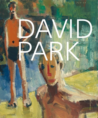 David Park: A Retrospective - Bishop, Janet (Editor), and Chang, Sara Wessen (Contributions by), and Hallman, Lee (Contributions by)
