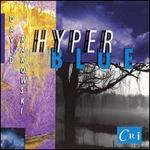 David Rakowski: Hyper Blue