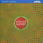 David Sawer: Byrnan Wood [Single]