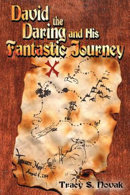 David the Daring and His Fantastic Journey - Novak, Tracy S