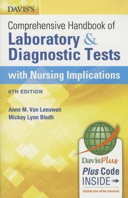 Davis's Comprehensive Handbook of Laboratory and Diagnostic Tests with Nursing Implications - Van Leeuwen, Anne M, Ma, Bs, MT, (Ascp), and Bladh, Mickey L, RN, Msn