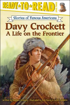 Davy Crockett: A Life on the Frontier - Krensky, Stephen, Dr.
