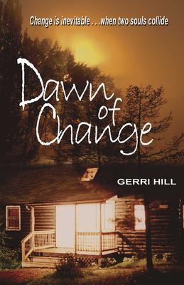 Dawn of Change - Hill, Gerri