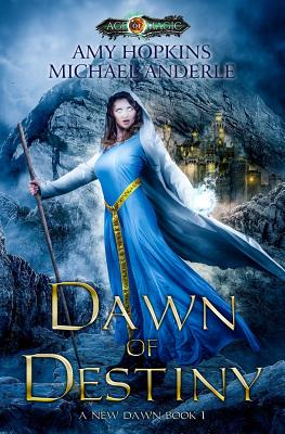 Dawn of Destiny: Age Of Magic - A Kurtherian Gambit Series - Anderle, Michael, and Hopkins, Amy