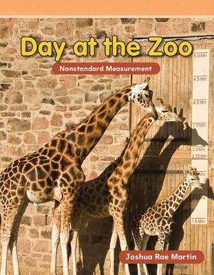 Day at the Zoo: Nonstandard Measurement - Martin, Joshua Rae