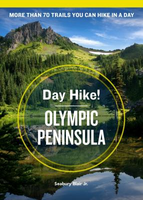 Day Hike! Olympic Peninsula, 4th Edition - Blair, Seabury