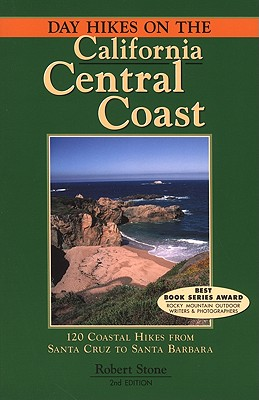Day Hikes on the California Central Coast - Stone, Robert