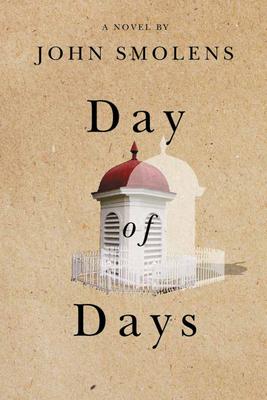 Day of Days - Smolens, John