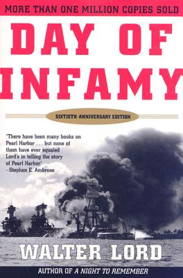 Day of Infamy, 60th Anniversary: The Classic Account of the Bombing of Pearl Harbor - Lord, Walter, Mr.