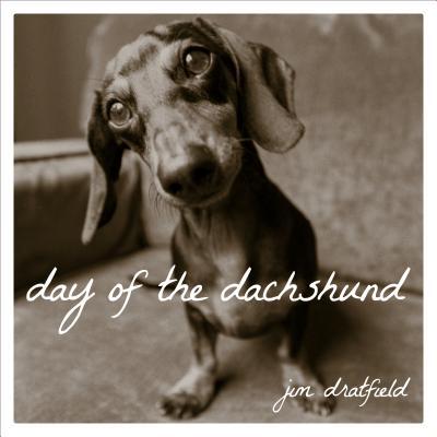 Day of the Dachshund - Dratfield, Jim