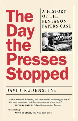 Day the Presses Stopped: History of Pentagon Papers Case - Rudenstine, David