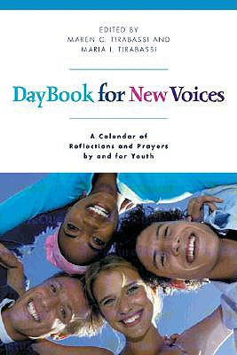 Daybook for New Voices: A Calendar of Reflections and Prayers by and for Youth - Tirabassi, Maren C (Editor), and Tirabassi, Maria I (Editor)