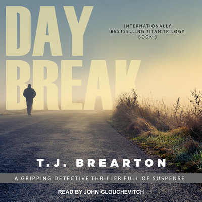 Daybreak - Brearton, T. J., and Glouchevitch, John (Narrator)