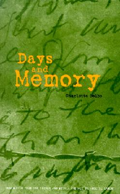 Days and Memory - Delbo, Charlotte, and Lamont, Rosette (Preface by)