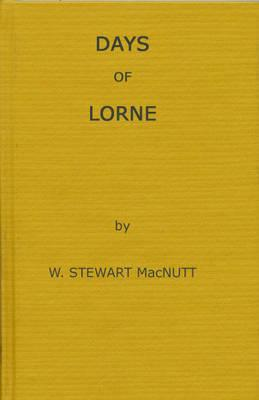 Days of Lorne - Macnutt, W Stewart, and Unknown