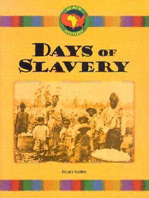 Days of Slavery - Kallen, Stuart A