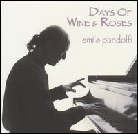Days of Wine & Roses - Emile Pandolfi