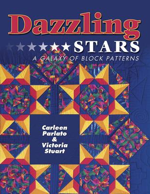 Dazzling Stars: A Galaxy of Block Patterns - Stuart, Victoria, and Benvin, Roberta, and Jane Townswick