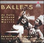 De Falla, Milhaud, Walton, Martin: Ballets
