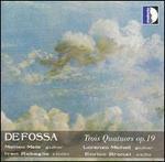 De Fossa: Trois Quatuors, Op. 19