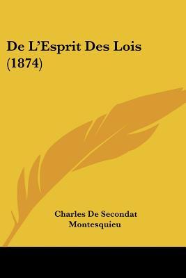 de L'Esprit Des Lois (1874) - Montesquieu, Charles De Secondat, Baron, Bar