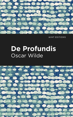 de Profundis - Wilde, Oscar, and Editions, Mint (Contributions by)