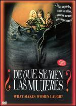 De Que Se Rien las Mujeres? (What Makes Women Laugh)