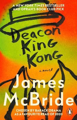 Deacon King Kong: CHOSEN BY BARACK OBAMA AS A FAVOURITE READ - McBride, James
