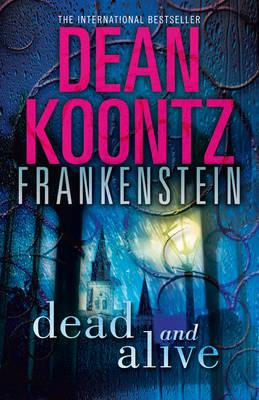 Dead and Alive - Koontz, Dean