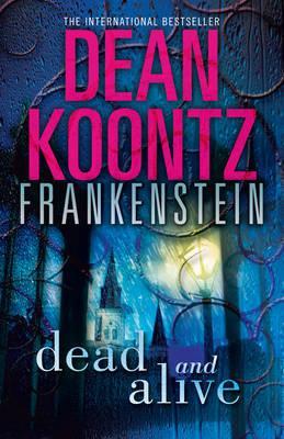 Dead and Alive - Koontz, Dean