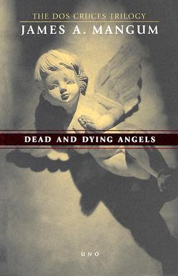 Dead and Dying Angels - Mangum, James A
