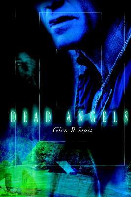Dead Angels - Stott, Glen R