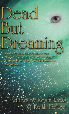 Dead But Dreaming - Campbell, Ramsey, and Ross, Kevin (Editor), and Herber, Keith (Editor)