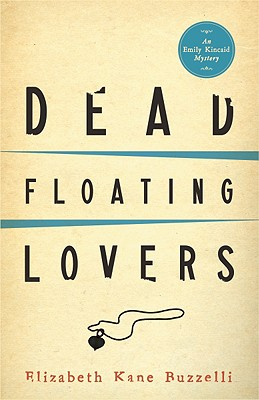 Dead Floating Lovers - Buzzelli, Elizabeth Kane