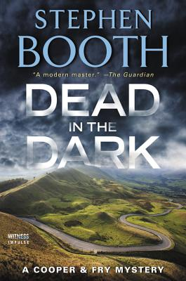 Dead in the Dark: A Cooper & Fry Mystery - Booth, Stephen