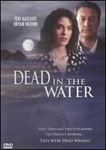 Dead in the Water - Bill Condon