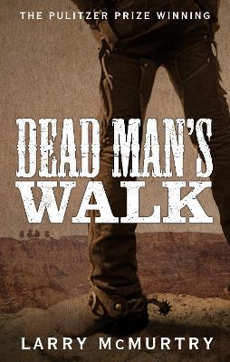 Dead Man's Walk - McMurtry, Larry
