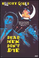Dead Men Don't Die