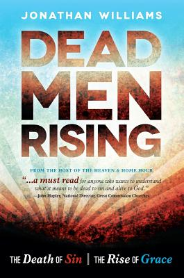 Dead Men Rising: The Death of Sin, the Rise of Grace - Williams, Jonathan