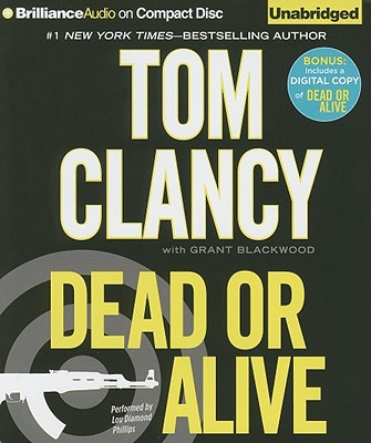 Dead or Alive - Clancy, Tom, and Phillips, Lou Diamond (Read by), and Blackwood, Grant