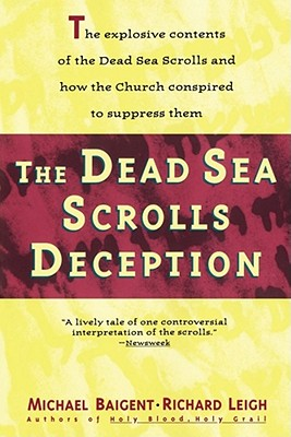 Dead Sea Scrolls Deception - Baigent, Michael, and Leigh, Richard