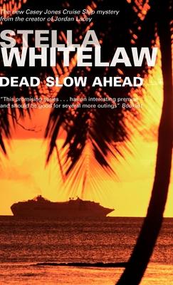 Dead Slow Ahead - Whitelaw, Stella