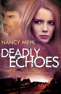Deadly Echoes - Mehl, Nancy