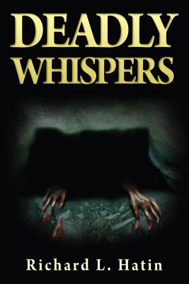 Deadly Whispers - Hatin, Richard L