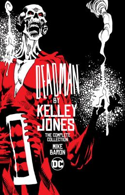Deadman by Kelley Jones: The Complete Collection - Baron, Mike