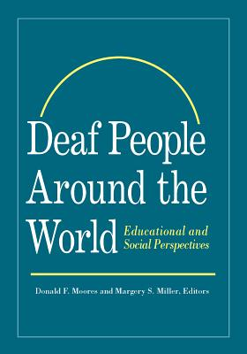 Deaf People Around the World: Educational and Social Perspectives - Moores, Donald F (Editor)