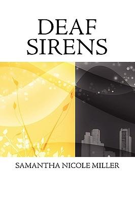 Deaf Sirens - Miller, Samantha Nicole